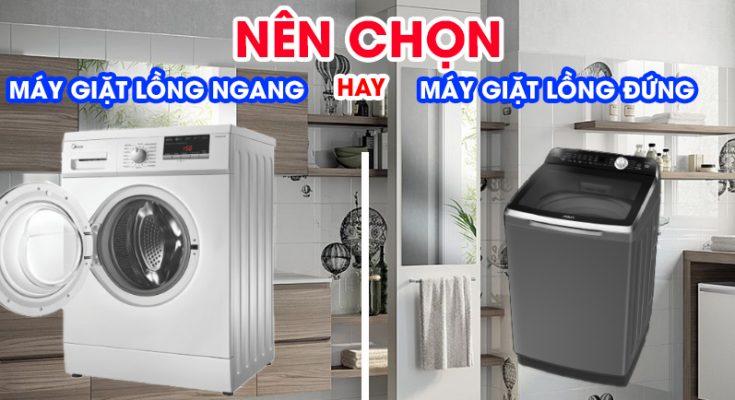 nên chọn máy giặt cửa ngang hay cửa đứng