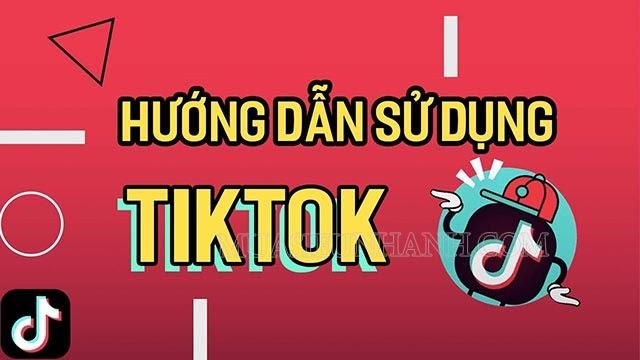Cách sử dụng Tik Tok