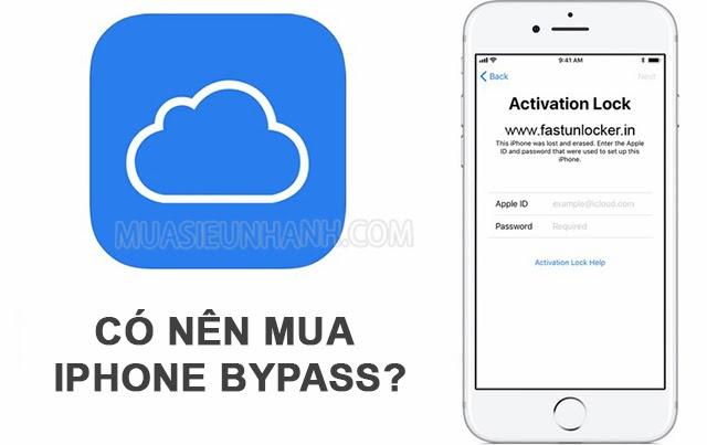 Có nên mua iPhone Bypass hay không?