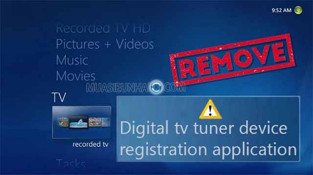 Phần mềm digital TV tuner device registration application sẽ làm cho máy tính bị chậm hơn bình thường