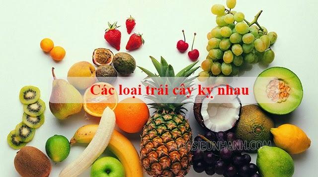 các loại trái cây kỵ nhau
